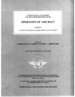 Safety management ANNEX 6 OPERATION OF AIRCRAFT Part I - International Commercial Air Transport - Aeroplanes, Part III - International Operations - Helicopters, An SMS